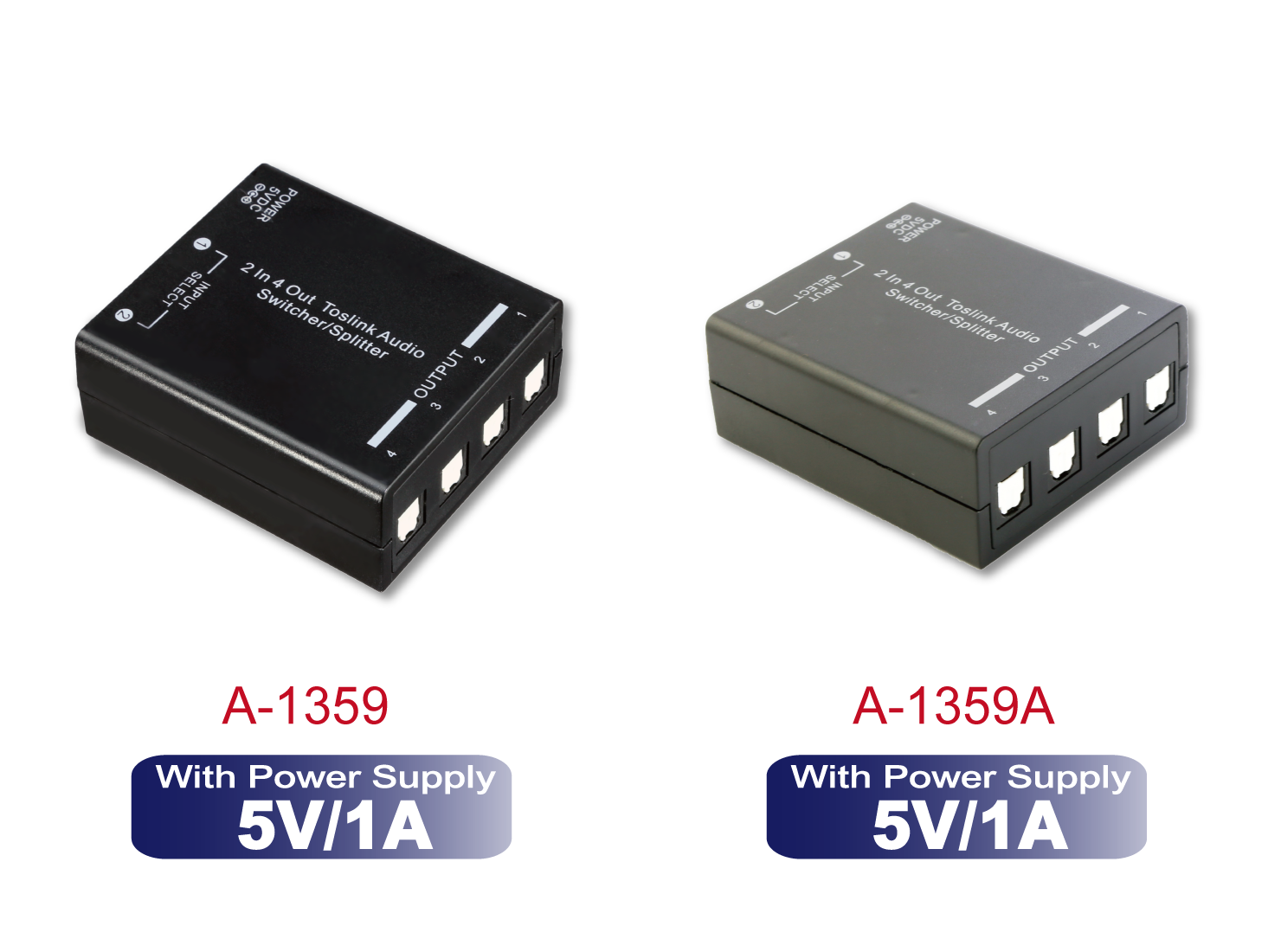 A-1359 / A-1359A : 2 In 4 Out Toslink  Audio Switcher/Splitter